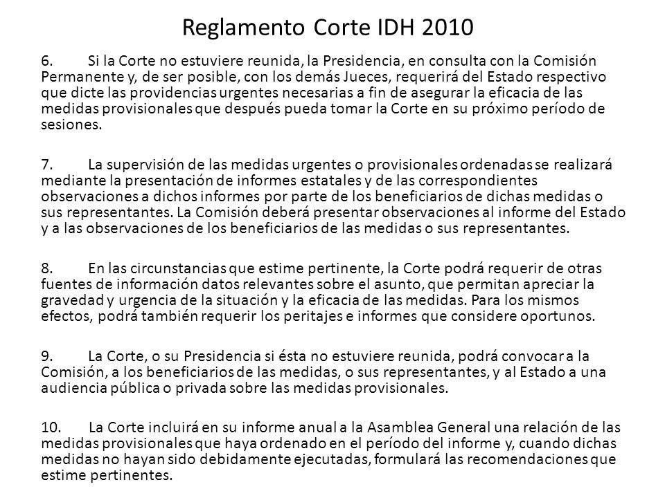 Reglamento Corte IDH 2010 6. Si la Corte no estuviere reunida, la Presidencia, en consulta con la Comisión Permanente y, de ser posible, con los demás