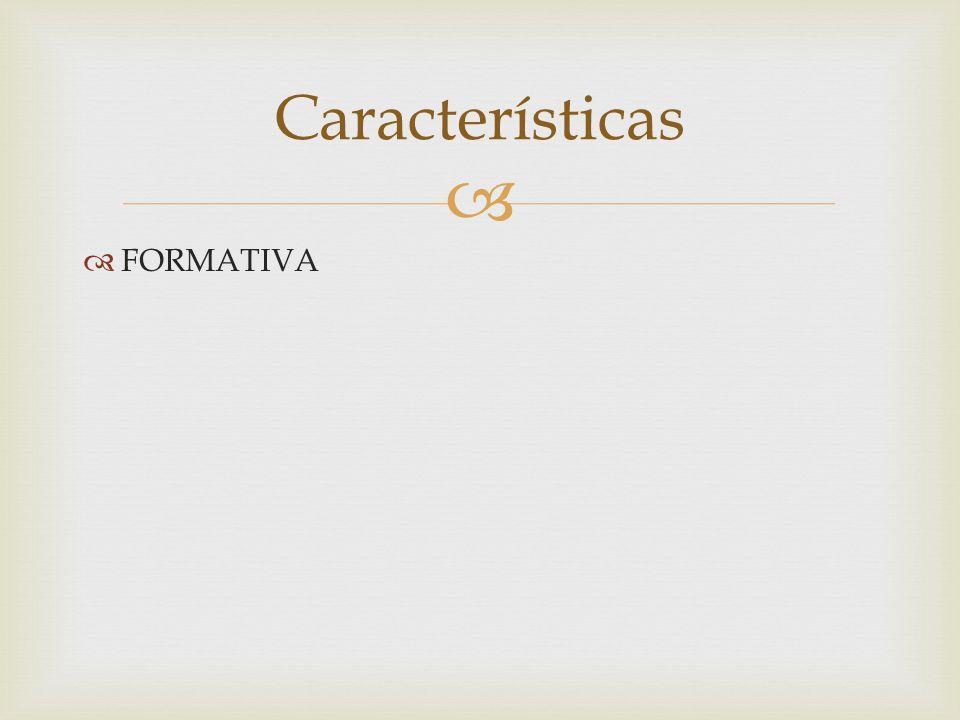 FORMATIVA Características