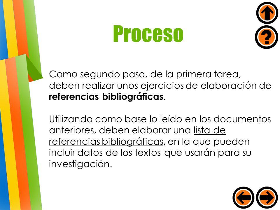 Como segundo paso, de la primera tarea, deben realizar unos ejercicios de elaboración de referencias bibliográficas. Utilizando como base lo leído en
