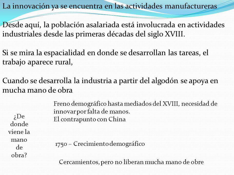La innovación ya se encuentra en las actividades manufactureras Desde aquí, la población asalariada está involucrada en actividades industriales desde las primeras décadas del siglo XVIII.