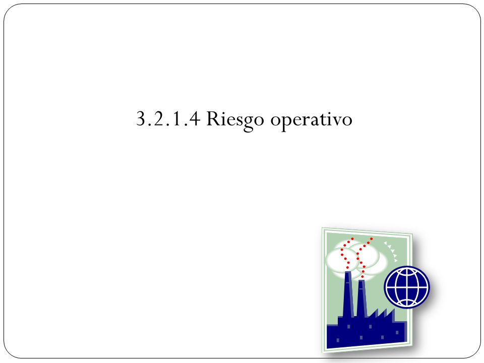 3.2.1.4 Riesgo operativo