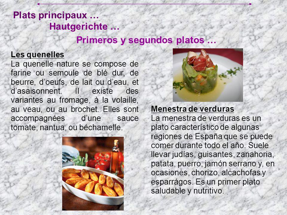 Plats principaux … Primeros y segundos platos … Hautgerichte … Menestra de verduras La menestra de verduras es un plato característico de algunas regi