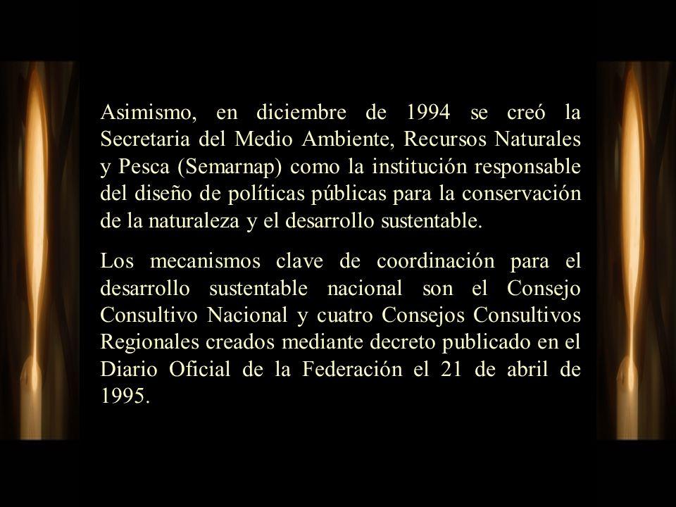 Asimismo, en diciembre de 1994 se creó la Secretaria del Medio Ambiente, Recursos Naturales y Pesca (Semarnap) como la institución responsable del dis