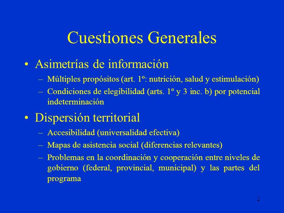 2 Cuestiones Generales Asimetrías de información –Múltiples propósitos (art.