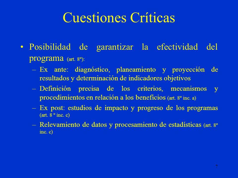 7 Cuestiones Críticas Posibilidad de garantizar la efectividad del programa (art.