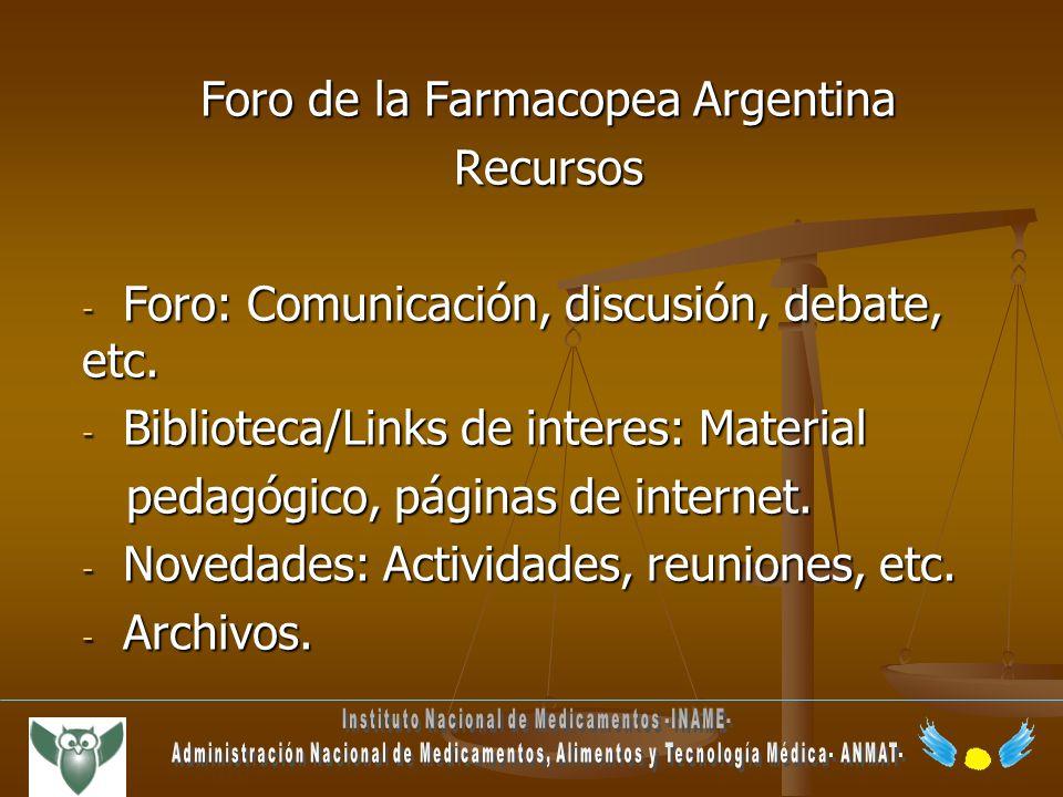 Foro de la Farmacopea Argentina Recursos - Foro: Comunicación, discusión, debate, etc. - Biblioteca/Links de interes: Material pedagógico, páginas de