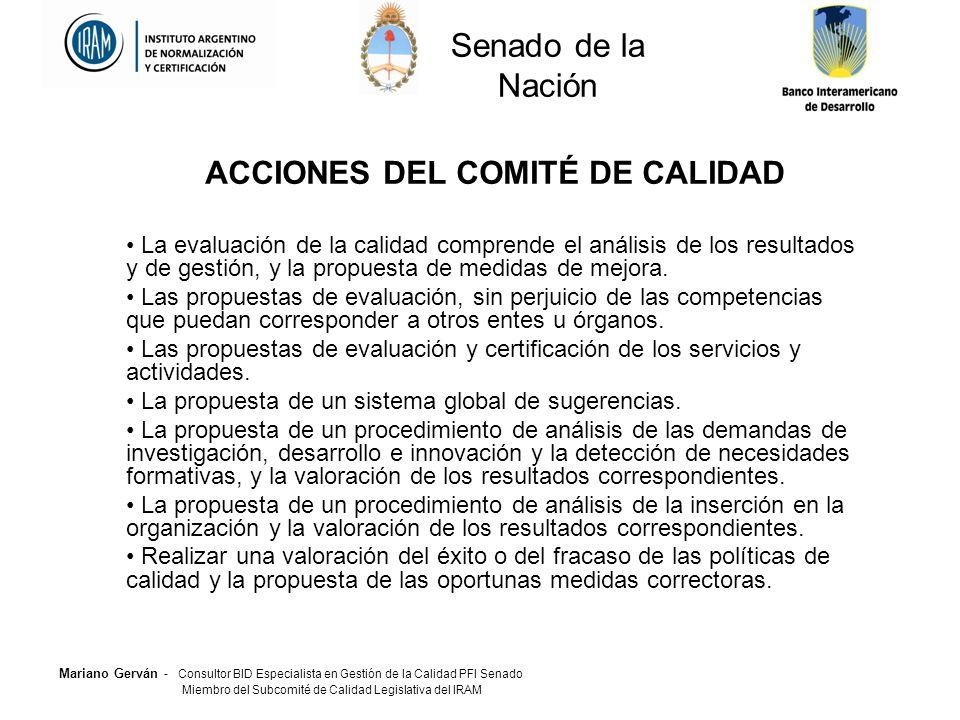 Mariano Gerván - Consultor BID Especialista en Gestión de la Calidad PFI Senado Miembro del Subcomité de Calidad Legislativa del IRAM ¿Qué tomamos en cuenta para desarrollar el Sistema .