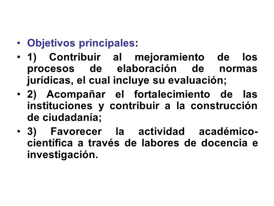 Objetivos principales: 1) Contribuir al mejoramiento de los procesos de elaboración de normas jurídicas, el cual incluye su evaluación; 2) Acompañar e