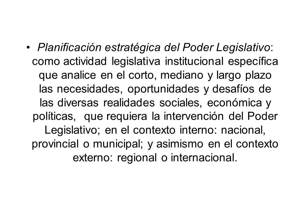 Planificación estratégica del Poder Legislativo: como actividad legislativa institucional específica que analice en el corto, mediano y largo plazo la