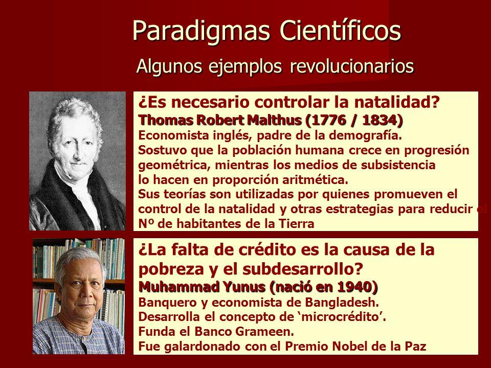Paradigmas Científicos Algunos ejemplos revolucionarios Paradigmas Científicos Algunos ejemplos revolucionarios ¿Es necesario controlar la natalidad.