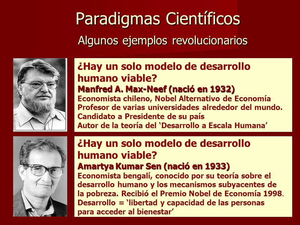 Paradigmas Científicos Algunos ejemplos revolucionarios Paradigmas Científicos Algunos ejemplos revolucionarios ¿Hay un solo modelo de desarrollo humano viable.