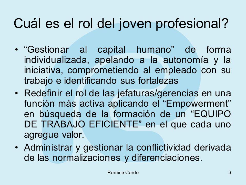 Romina Cordo3 Gestionar al capital humano de forma individualizada, apelando a la autonomía y la iniciativa, comprometiendo al empleado con su trabajo