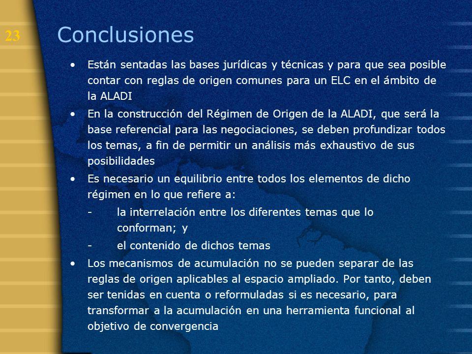 23 Conclusiones Están sentadas las bases jurídicas y técnicas y para que sea posible contar con reglas de origen comunes para un ELC en el ámbito de l