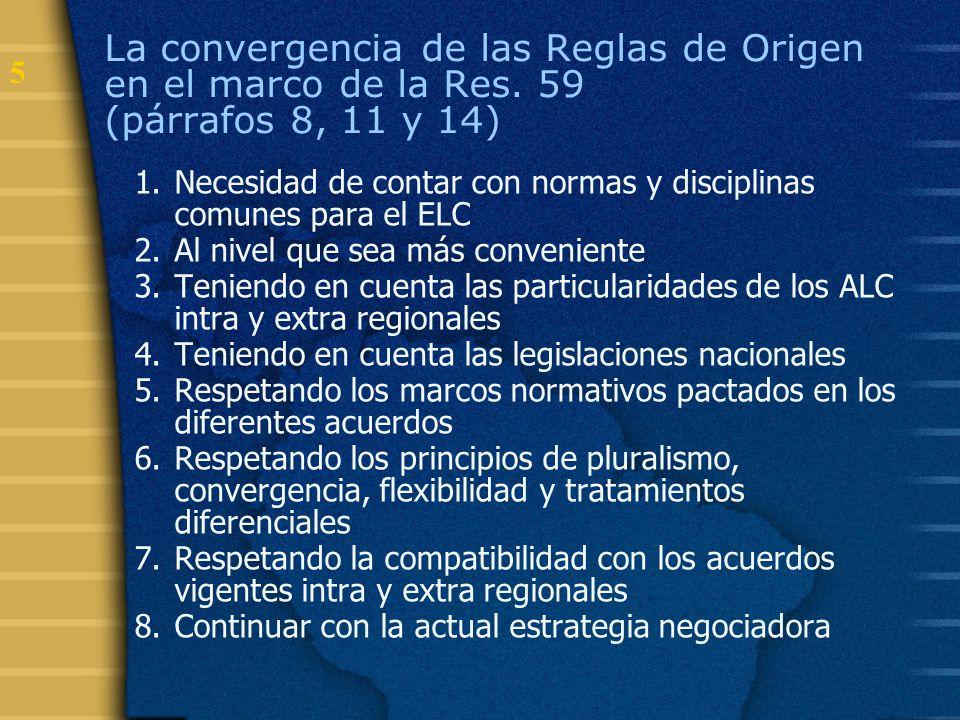5 La convergencia de las Reglas de Origen en el marco de la Res. 59 (párrafos 8, 11 y 14) 1.Necesidad de contar con normas y disciplinas comunes para
