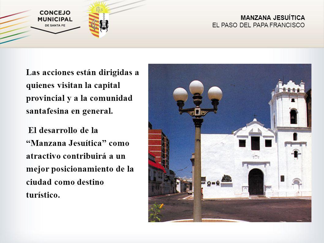MANZANA JESUÍTICA EL PASO DEL PAPA FRANCISCO Las acciones están dirigidas a quienes visitan la capital provincial y a la comunidad santafesina en general.