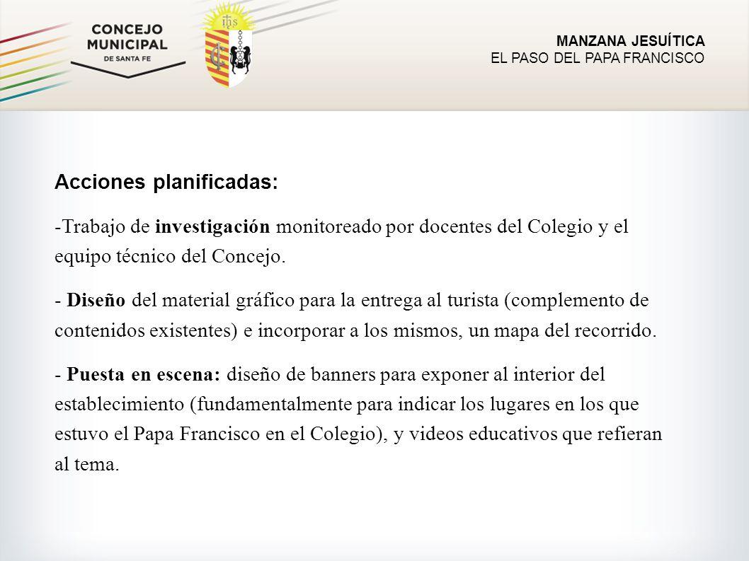 MANZANA JESUÍTICA EL PASO DEL PAPA FRANCISCO Metodología de Trabajo.