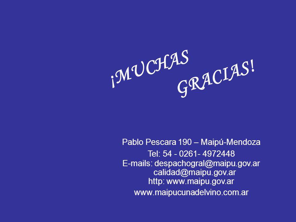 Pablo Pescara 190 – Maipú-Mendoza Tel: 54 - 0261- 4972448 E-mails: despachogral@maipu.gov.ar calidad@maipu.gov.ar http: www.maipu.gov.ar www.maipucuna