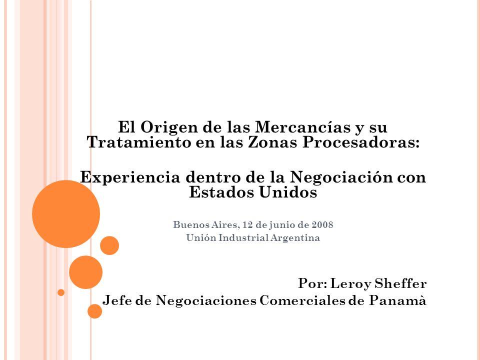 El Origen de las Mercancías y su Tratamiento en las Zonas Procesadoras: Experiencia dentro de la Negociación con Estados Unidos Buenos Aires, 12 de ju