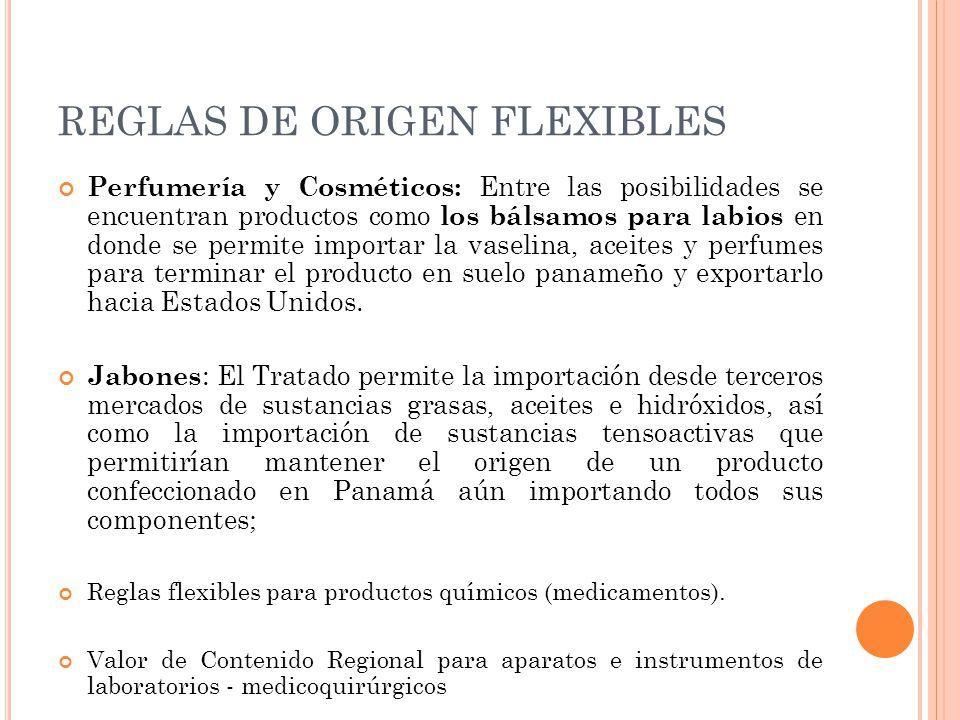 REGLAS DE ORIGEN FLEXIBLES Perfumería y Cosméticos: Entre las posibilidades se encuentran productos como los bálsamos para labios en donde se permite