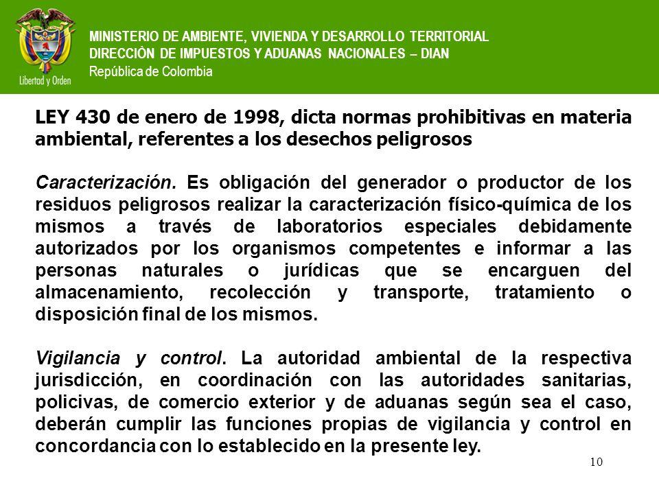 10 MINISTERIO DE AMBIENTE, VIVIENDA Y DESARROLLO TERRITORIAL DIRECCIÒN DE IMPUESTOS Y ADUANAS NACIONALES – DIAN República de Colombia LEY 430 de enero