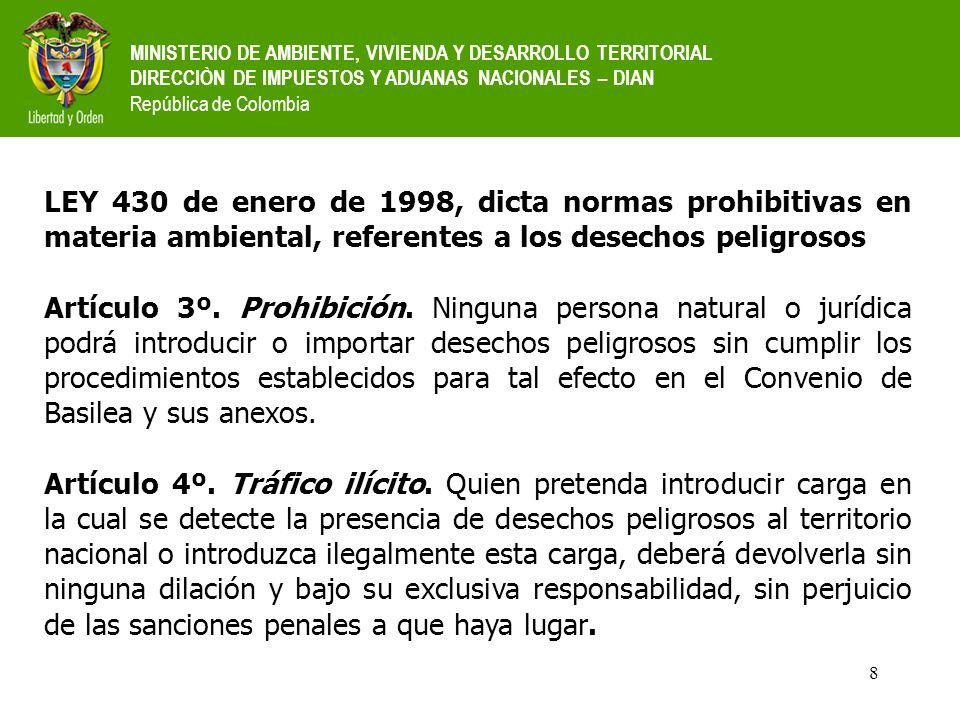 8 MINISTERIO DE AMBIENTE, VIVIENDA Y DESARROLLO TERRITORIAL DIRECCIÒN DE IMPUESTOS Y ADUANAS NACIONALES – DIAN República de Colombia LEY 430 de enero
