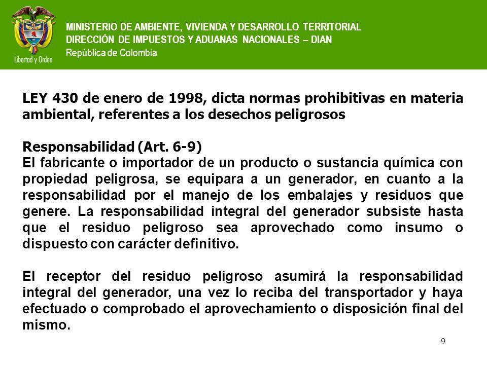 9 MINISTERIO DE AMBIENTE, VIVIENDA Y DESARROLLO TERRITORIAL DIRECCIÒN DE IMPUESTOS Y ADUANAS NACIONALES – DIAN República de Colombia LEY 430 de enero