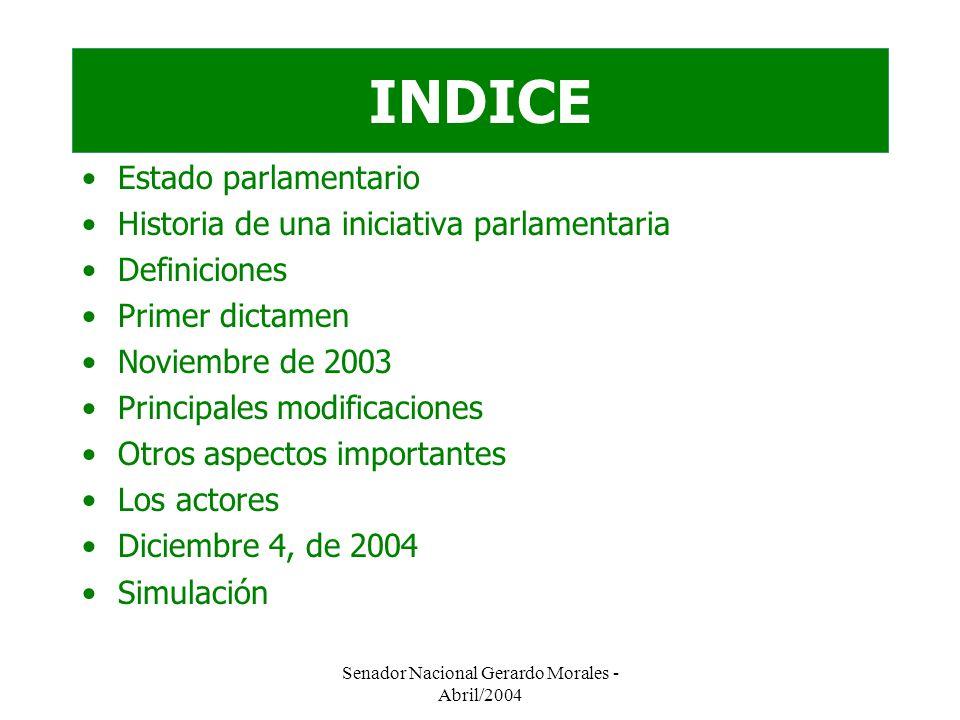 Senador Nacional Gerardo Morales - Abril/2004 PRINCIPALES MODIFICACIONES INCLUIDAS EN EL DICTAMEN