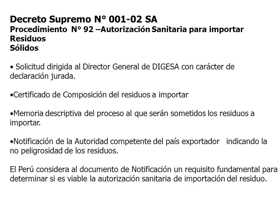 Decreto Supremo N° 001-02 SA Procedimiento N° 92 –Autorización Sanitaria para importar Residuos Sólidos Solicitud dirigida al Director General de DIGESA con carácter de declaración jurada.