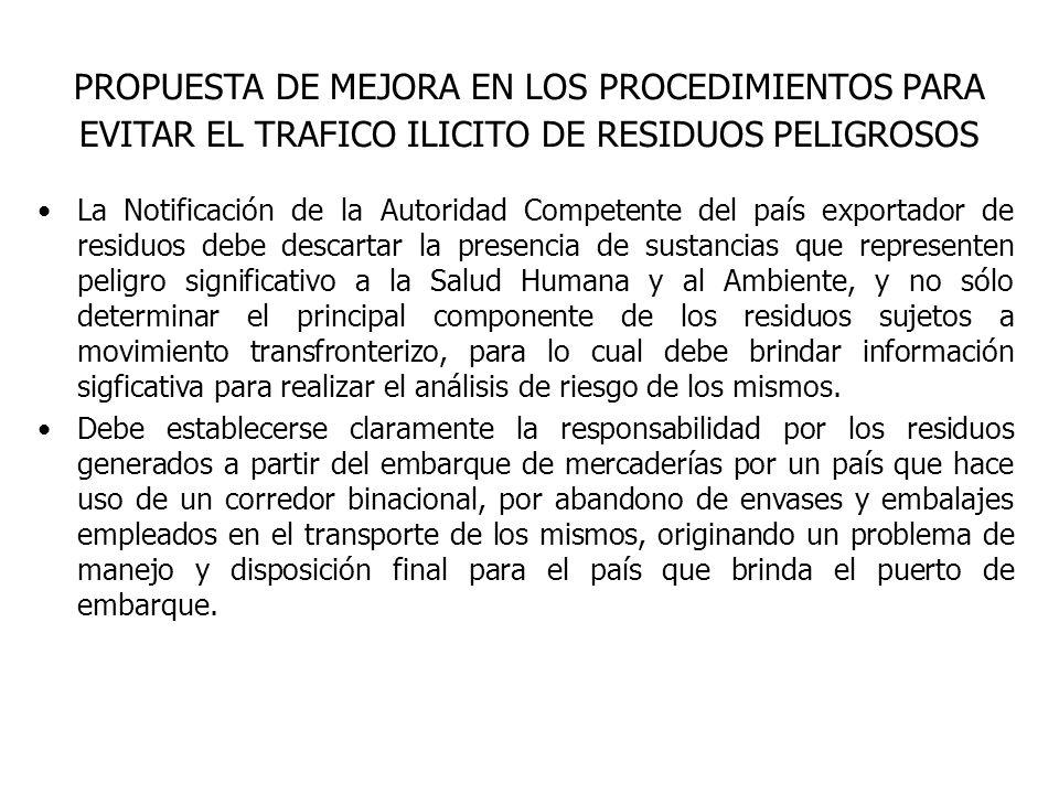 La Notificación de la Autoridad Competente del país exportador de residuos debe descartar la presencia de sustancias que representen peligro significa