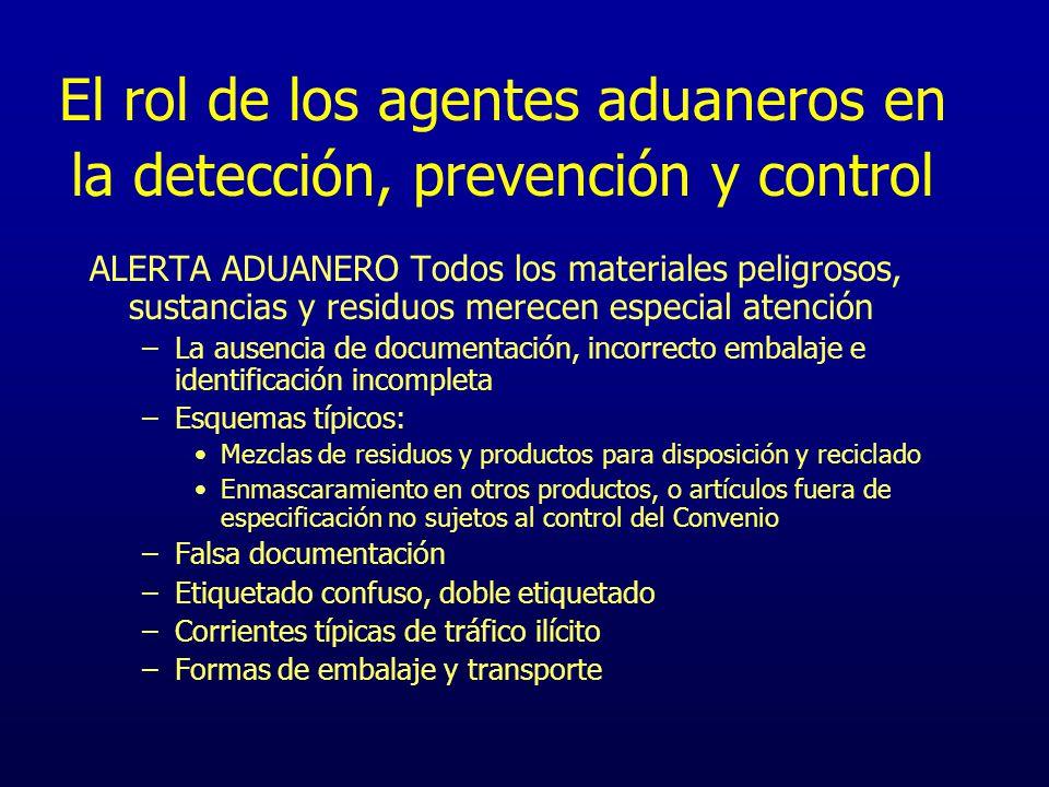 El rol de los agentes aduaneros en la detección, prevención y control ALERTA ADUANERO Todos los materiales peligrosos, sustancias y residuos merecen e