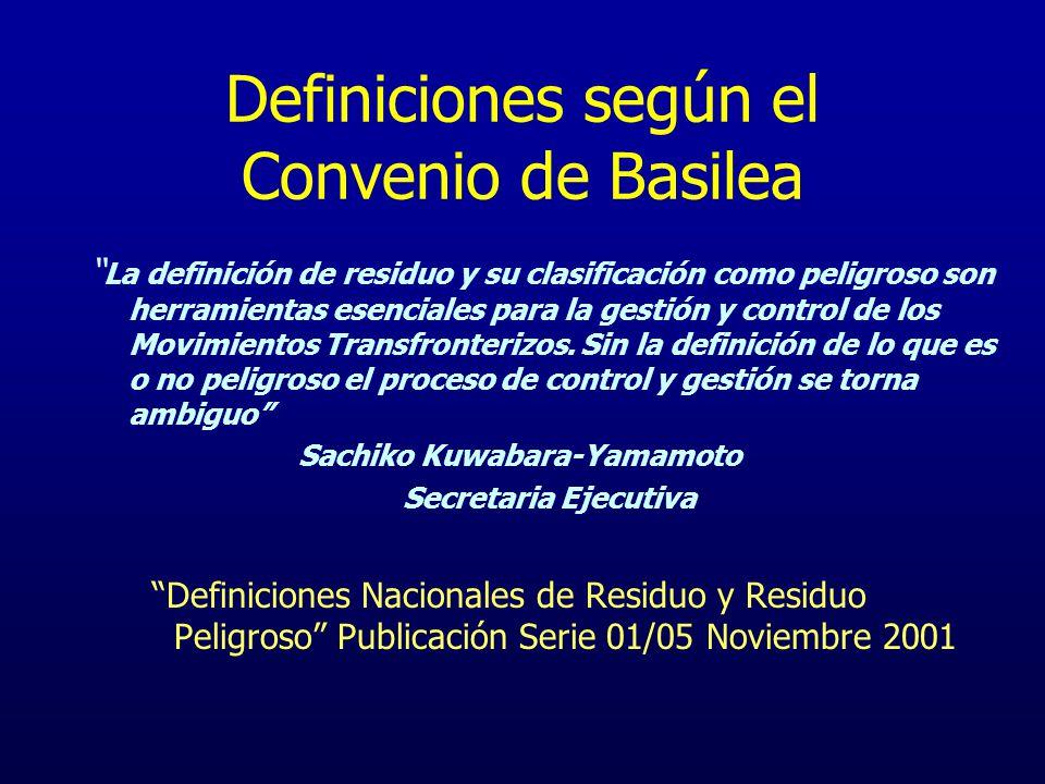 Definiciones según el Convenio de Basilea La definición de residuo y su clasificación como peligroso son herramientas esenciales para la gestión y con