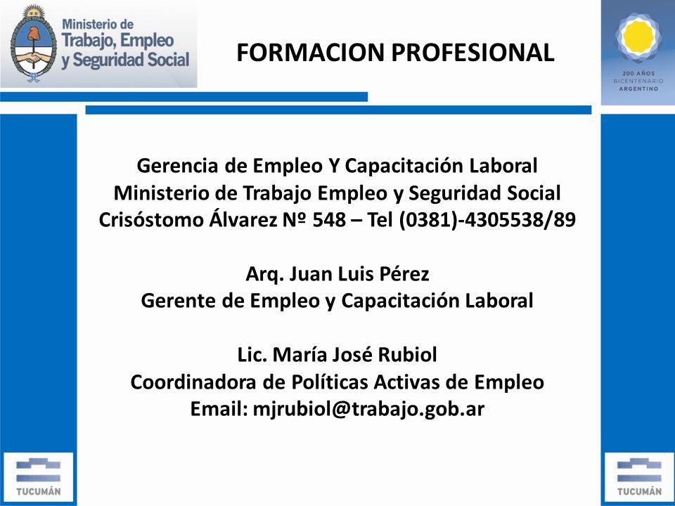 Gerencia de Empleo Y Capacitación Laboral Ministerio de Trabajo Empleo y Seguridad Social Crisóstomo Álvarez Nº 548 – Tel (0381)-4305538/89 Arq.