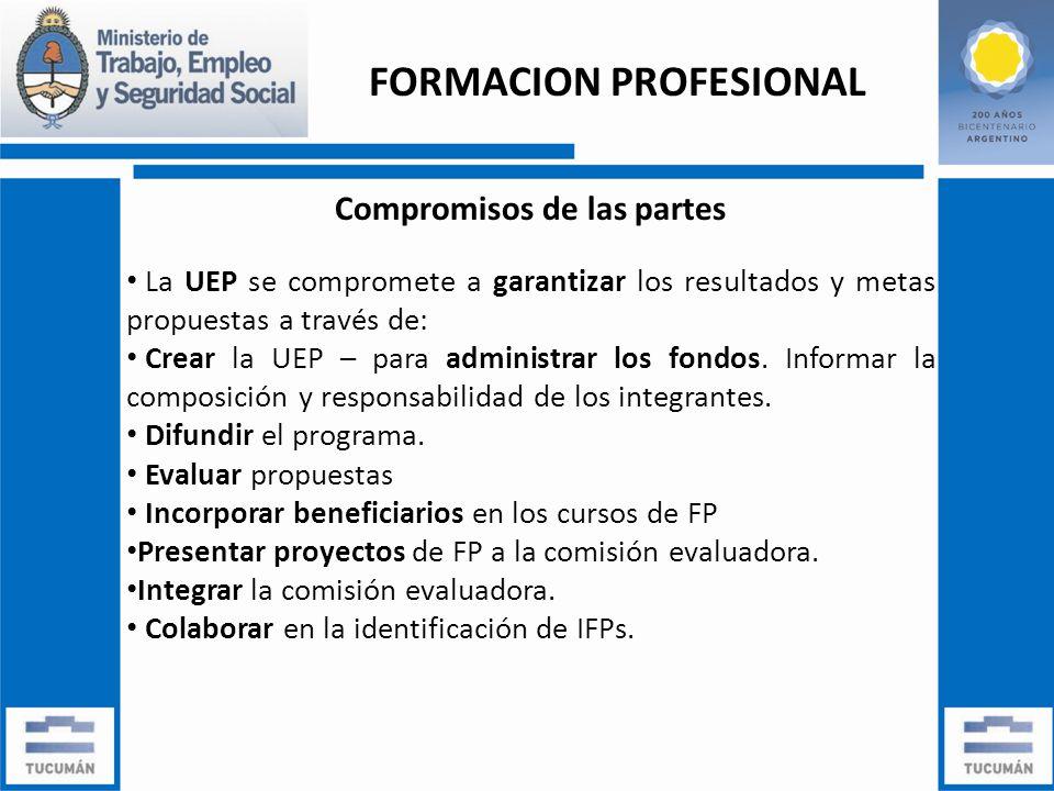 Compromisos de las partes La UEP se compromete a garantizar los resultados y metas propuestas a través de: Crear la UEP – para administrar los fondos.