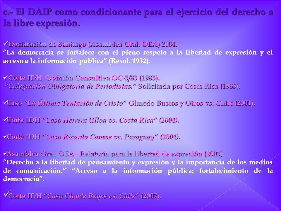 c.- El DAIP como condicionante para el ejercicio del derecho a la libre expresión. Declaración de Santiago (Asamblea Gral. OEA) 2004. Declaración de S