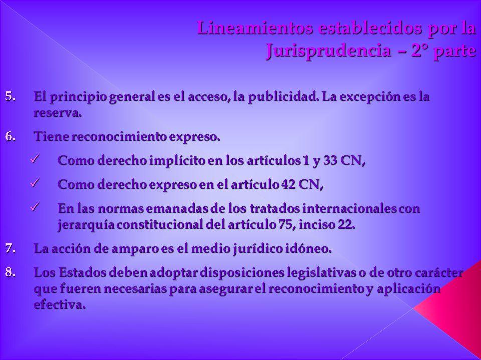 Lineamientos establecidos por la Jurisprudencia – 2° parte Jurisprudencia – 2° parte 5.El principio general es el acceso, la publicidad. La excepción
