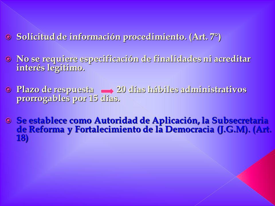 Solicitud de información procedimiento. (Art. 7°) Solicitud de información procedimiento. (Art. 7°) No se requiere especificación de finalidades ni ac