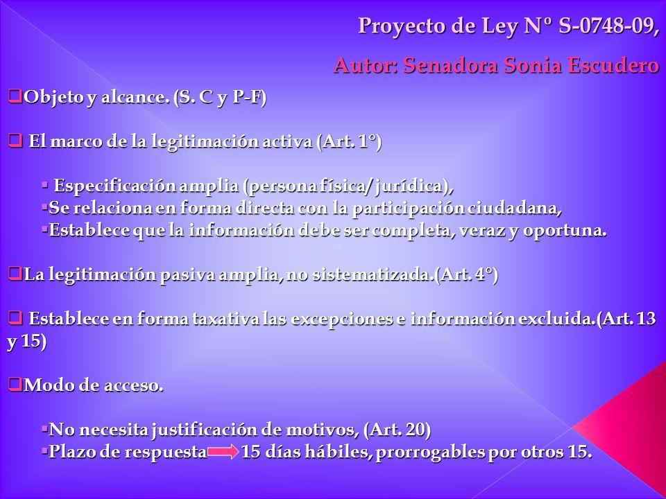 Proyecto de Ley Nº S-0748-09, Autor: Senadora Sonia Escudero Objeto y alcance. (S. C y P-F) Objeto y alcance. (S. C y P-F) El marco de la legitimación