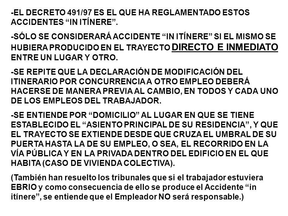 -EL DECRETO 491/97 ES EL QUE HA REGLAMENTADO ESTOS ACCIDENTES IN ITÍNERE.