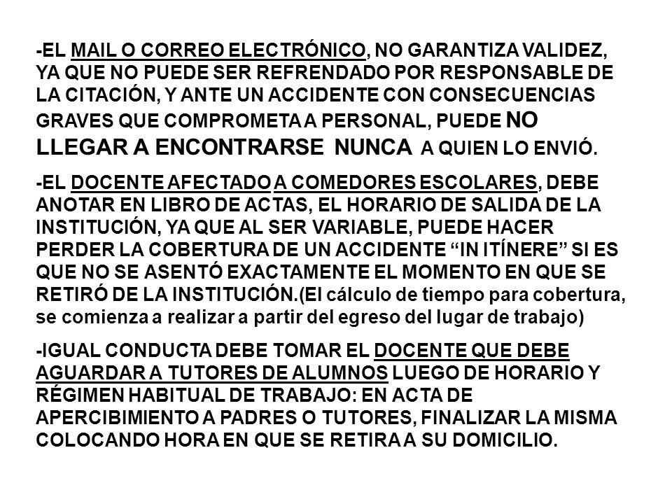 -EL MAIL O CORREO ELECTRÓNICO, NO GARANTIZA VALIDEZ, YA QUE NO PUEDE SER REFRENDADO POR RESPONSABLE DE LA CITACIÓN, Y ANTE UN ACCIDENTE CON CONSECUENCIAS GRAVES QUE COMPROMETA A PERSONAL, PUEDE NO LLEGAR A ENCONTRARSE NUNCA A QUIEN LO ENVIÓ.