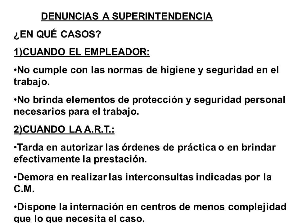 DENUNCIAS A SUPERINTENDENCIA ¿EN QUÉ CASOS.