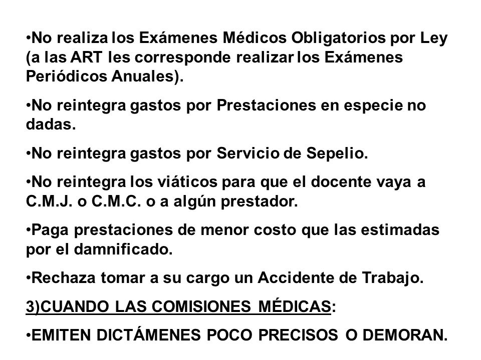 No realiza los Exámenes Médicos Obligatorios por Ley (a las ART les corresponde realizar los Exámenes Periódicos Anuales).