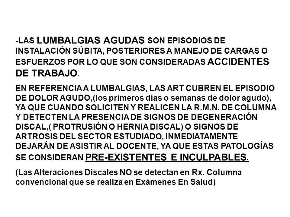 LOS DOCENTES QUE HAN QUEDADO CON SECUELAS Y SON RECALIFICADOS LABORALMENTE POR LA A.R.T.