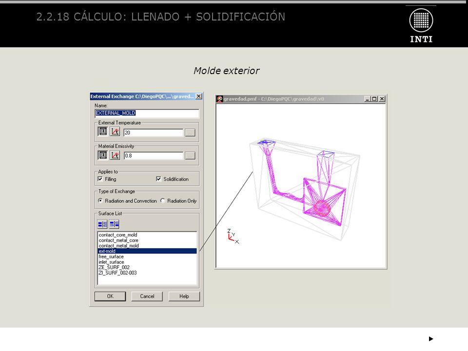 2.2.18 CÁLCULO: LLENADO + SOLIDIFICACIÓN Molde exterior