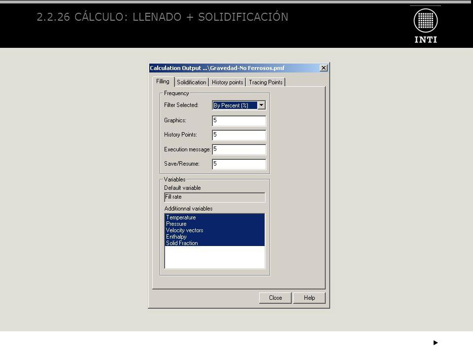 2.2.26 CÁLCULO: LLENADO + SOLIDIFICACIÓN