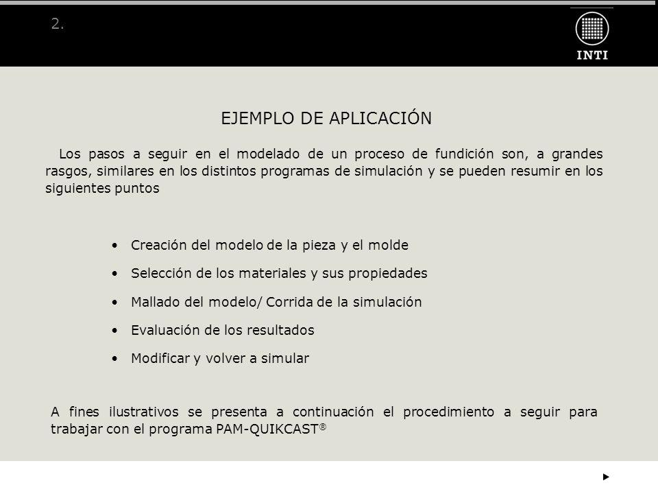 2.2.23 CÁLCULO: LLENADO + SOLIDIFICACIÓN Ingreso de Datos: Parámetros de Solidificación Process / Solidification Material Parameters