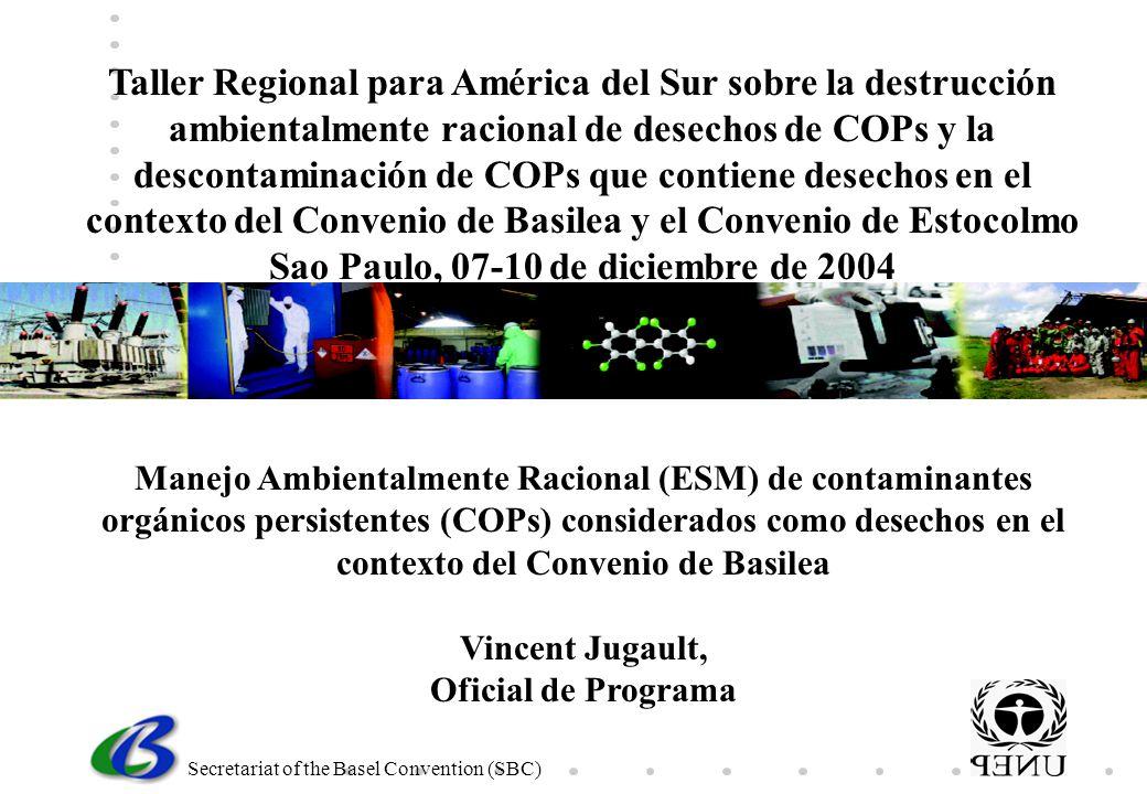 Secretariat of the Basel Convention (SBC) Manejo Ambientalmente Racional (ESM) de contaminantes orgánicos persistentes (COPs) considerados como desech
