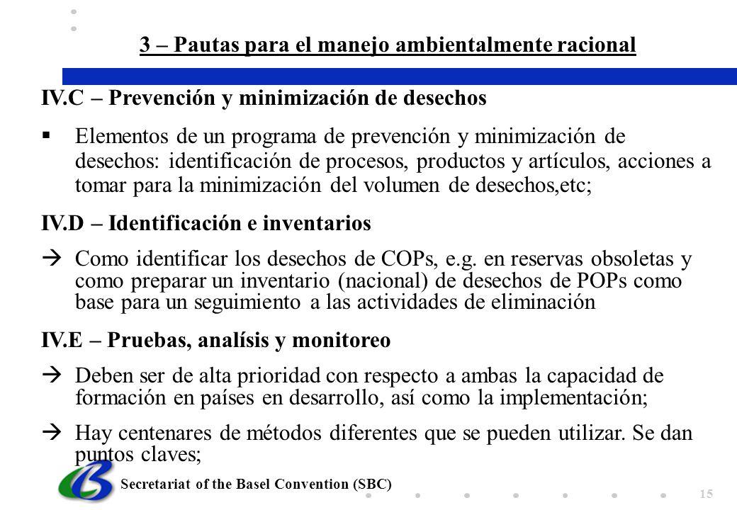 Secretariat of the Basel Convention (SBC) 15 IV.C – Prevención y minimización de desechos Elementos de un programa de prevención y minimización de des