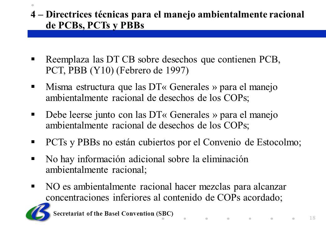 Secretariat of the Basel Convention (SBC) 18 Reemplaza las DT CB sobre desechos que contienen PCB, PCT, PBB (Y10) (Febrero de 1997) Misma estructura q