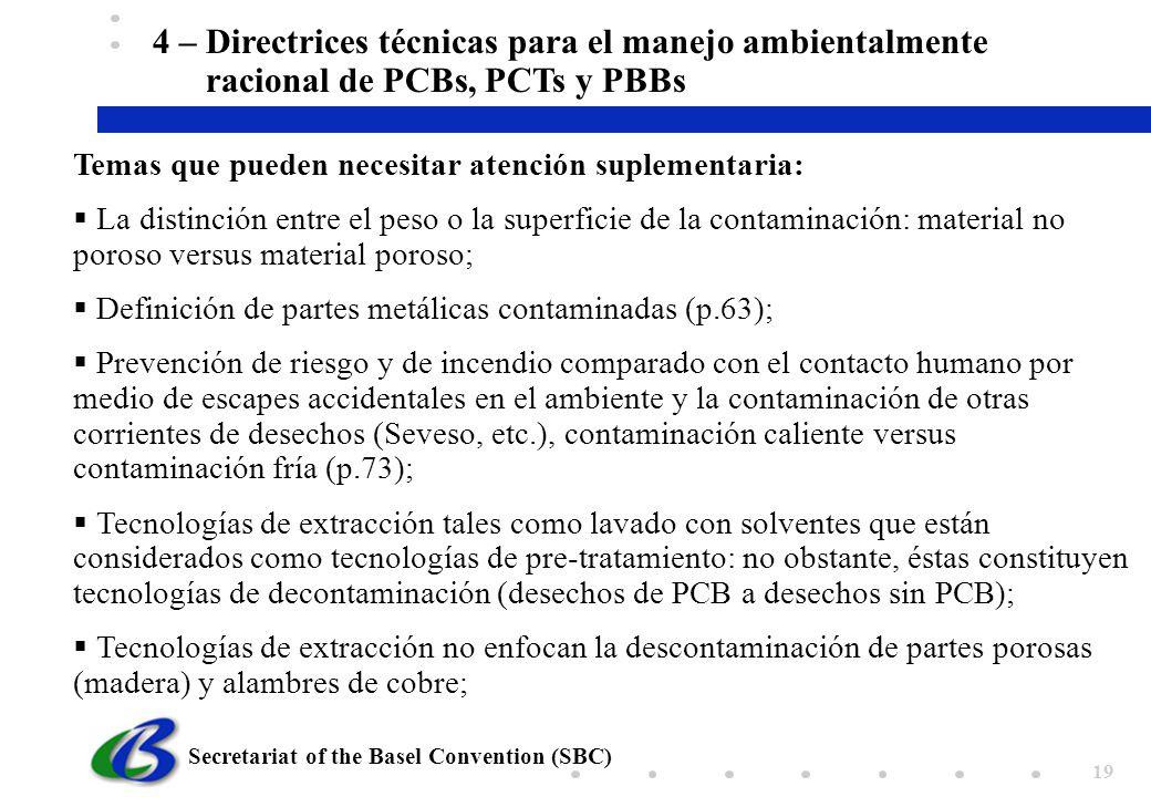 Secretariat of the Basel Convention (SBC) 19 4 – Directrices técnicas para el manejo ambientalmente racional de PCBs, PCTs y PBBs Temas que pueden nec