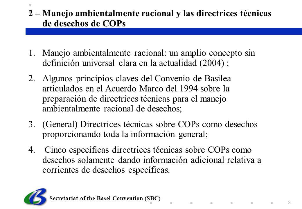 Secretariat of the Basel Convention (SBC) 8 1.Manejo ambientalmente racional: un amplio concepto sin definición universal clara en la actualidad (2004
